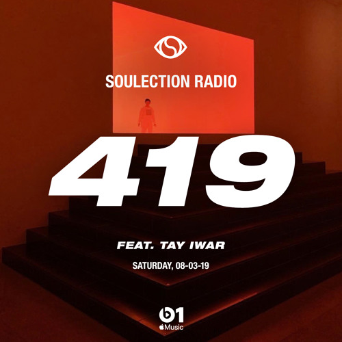 Soulection Radio Show #419 ft. Tay Iwar