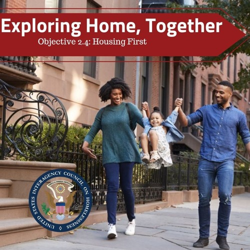 Exploring Home, Together: Objective 2.4 Housing First