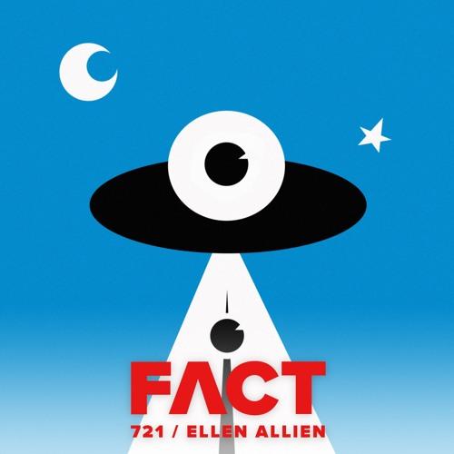 FACT mix 721 - Ellen Allien (Aug '19)