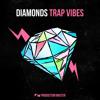 Diamonds - Trap Vibes - Demo