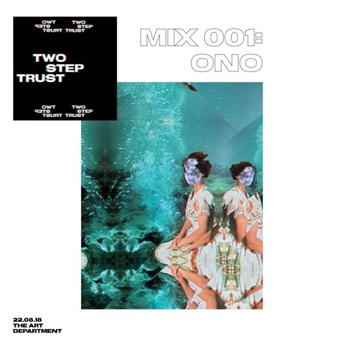 Two Step Trust Mix 001: ONO