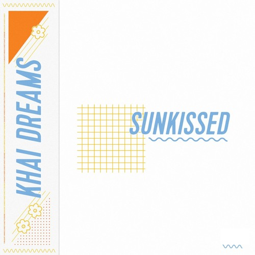 Image result for khai dreams sunkissed