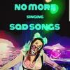 No More Singing Sad Songs - Single