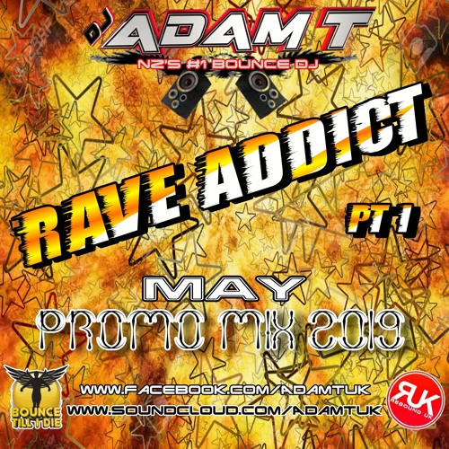 Rave Addict - Pt I (May Promo 2019) by Adam T   Free