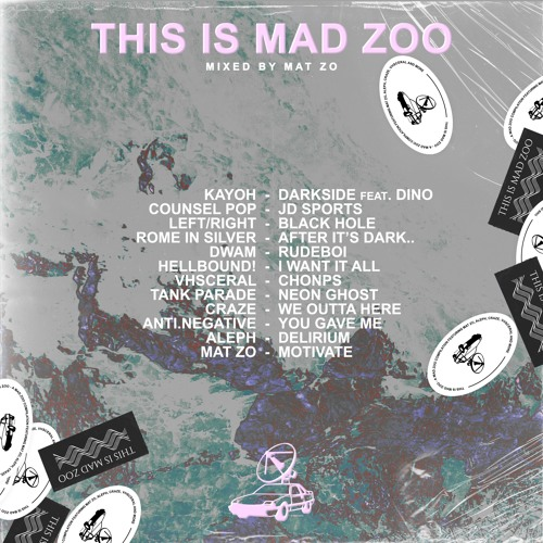 This is MAD ZOO - Mixed by Mat Zo