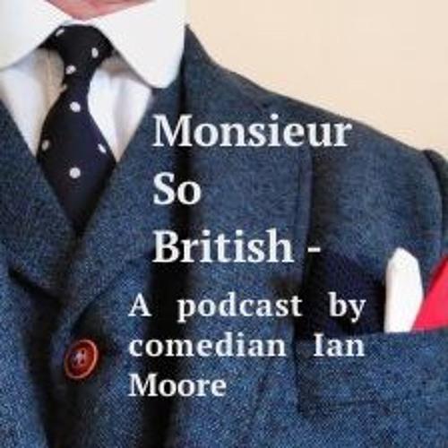 Monsieur So British Podcast Episode 1