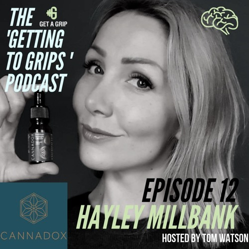 Ep 12 - Hayley Millbank | CBD Oil, Cannabis & Natural Health.