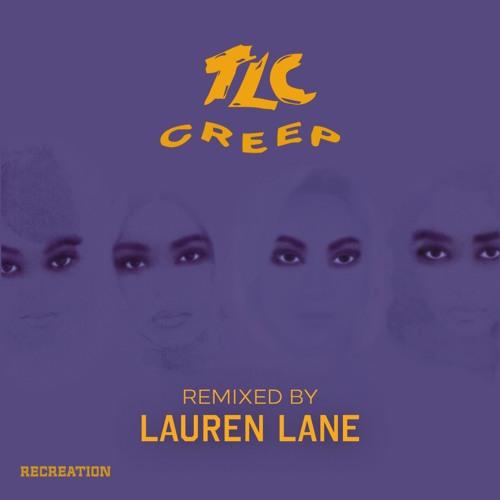TLC - Creep (Remixed by Lauren Lane) Clip