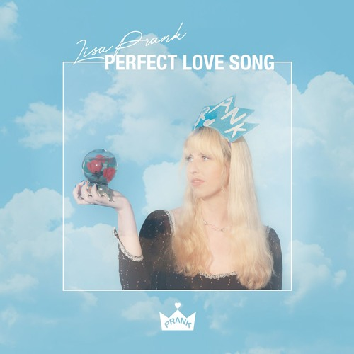 Lisa Prank - Perfect Love Song