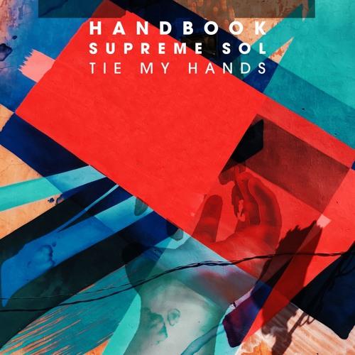 Handbook, Supreme Sol - Tie My Hands