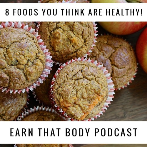 #148: 8 Foods That Are NOT so Healthy!
