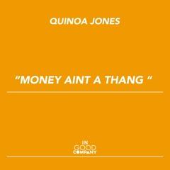 Quinoa Jones - Money aint a thang