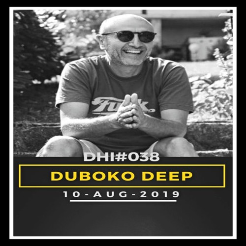 DUBOKO DEEP - DHI Podcast # 38(AUG 2019)