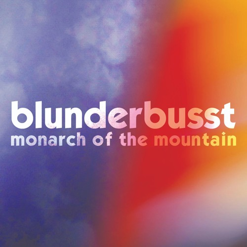 Blunderbusst - Monarch of the Mountain