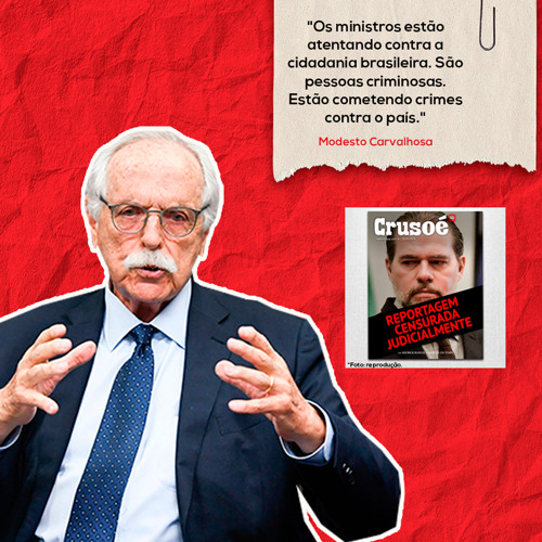 #6 Investiga, acusa e julga... O STF pode tudo? Modesto Carvalhosa responde