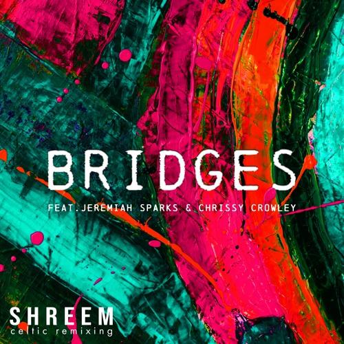 Bridges feat. Jeremiah Sparks & Chrissy Crowley