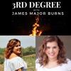3RD Degree With James Major Burns ft Sarah Vieira