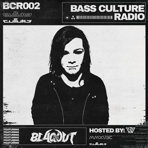 Bass Culture Radio Ep002 Ft. BLAQOUT