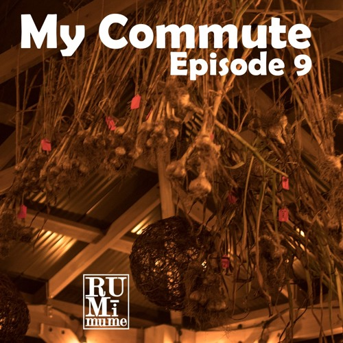 "My Commute #9 ""Garlic"" (08 - 09 - 19)"