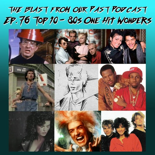 Episode 76: Top 10 - 80's One Hit Wonders