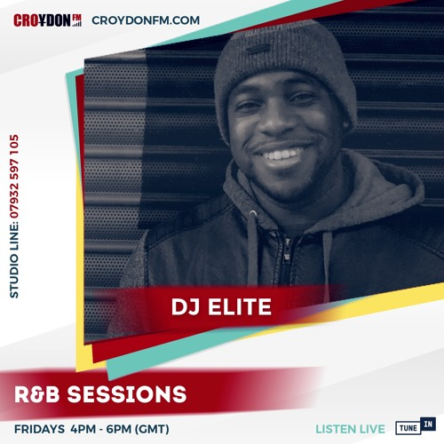 DJ Elite R&B Sessions - 09 August 2019 by Croydon FM | Free