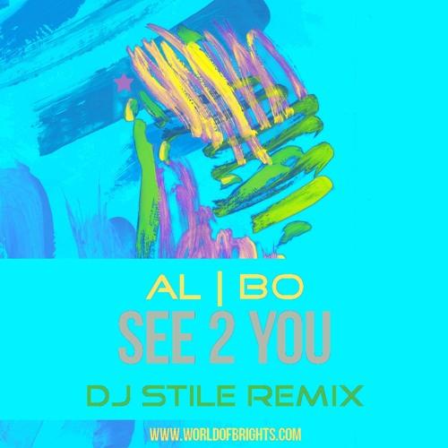 al l bo - See 2 You (Dj Stile Remix)
