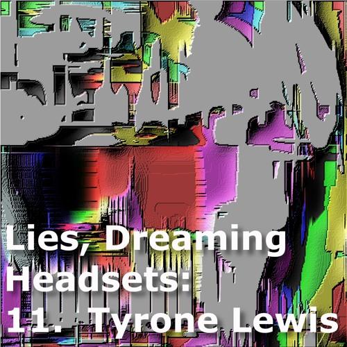 Headset #11 - Tyrone Lewis