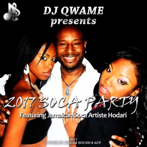 DJ Qwame  - 2017 Soca Party Featuring Jamaican Soca Artiste Hodari