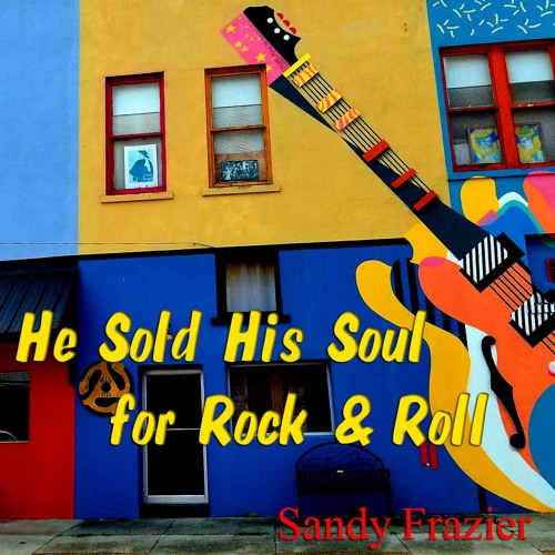 He Sold His Soul for Rock & Roll