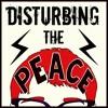 Disturbing the Peace - Episode 3 - Scott Evans #PropheticVoices