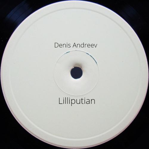 Denis Andreev - Lilliputian (free Download)