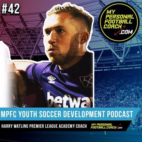 MPFC Youth Soccer Development Podcast 42 Harry Watling