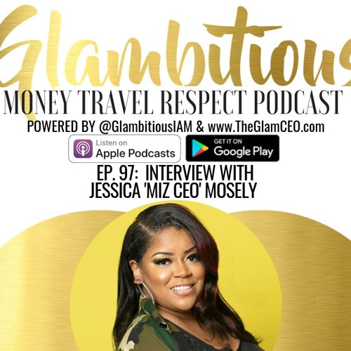 """Ep. 97: Interview with Jessica """"Miz CEO"""" Mosely"""