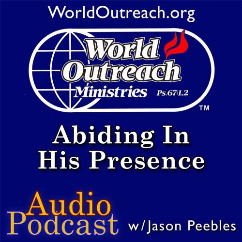 Abiding In His Presence Part 1 - Abiding In His Presence