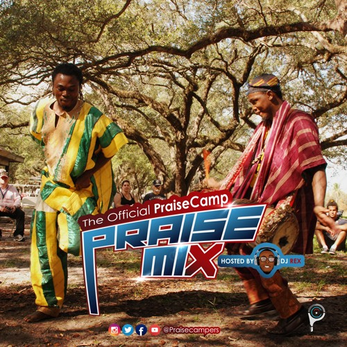 The Official PraiseCamp Praise Mix [Hosted by DJ Rex]