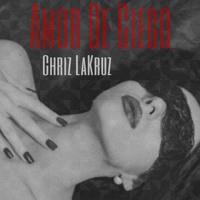 Amor De Ciego - Chriz Lakruz Artwork