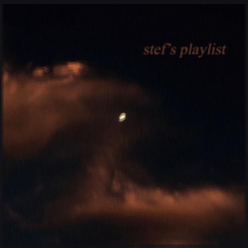 stef's playlist