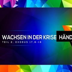 """""""Wachsen in der Krise - Hände hoch !"""" 2.Teil; 2. Mose 17,8-16; Pastor Tim Jodat; 2019-08-11"""