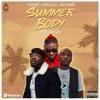 Summer Body rio soundz x cheekychizzy x wale kwame