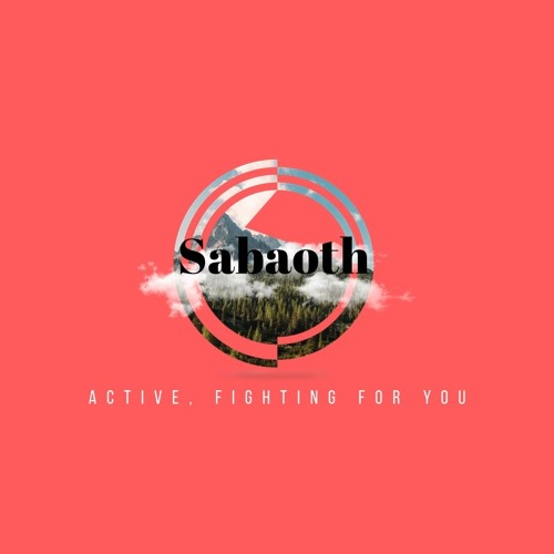 Sabaoth. Active, Fighting For You Pt. 3