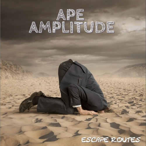 APE AMPLITUDE - ESCAPE ROUTES