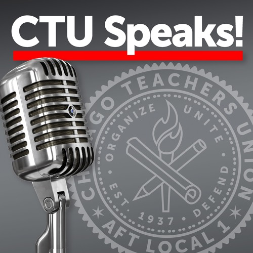 00: CTU Speaks! a new podcast by the Chicago Teachers Union