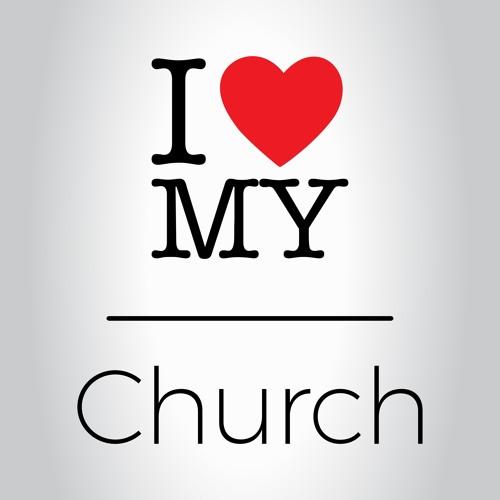 8-11-2019 - I Love THE Church - I Love My Church
