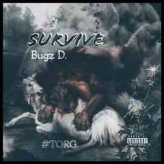 Survive Prod. Pluto - Bugz D. (Official Audio)