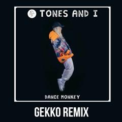 Tones And I - Dance Monkey (Gekko Remix) [Free Download]