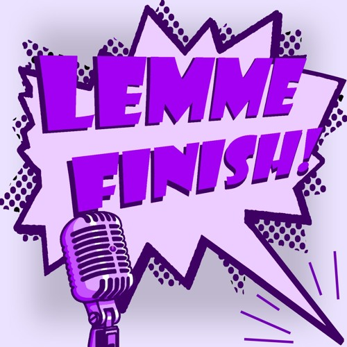 Lemme Finish episode 244: Dracula Chapter 3 -They Ate a Baby