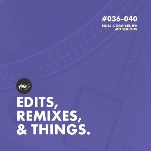 """""""Edits, Remixes, & Things."""" (#001 - 040)"""