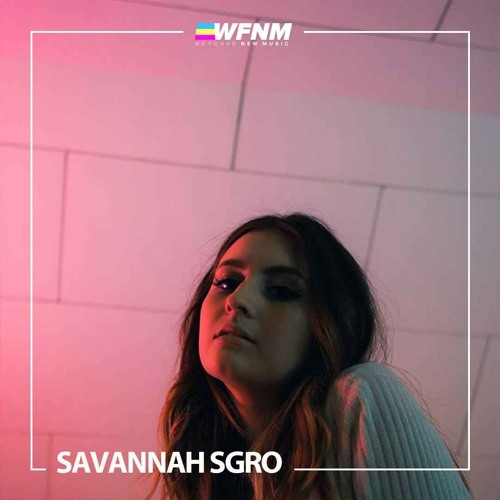 Savannah Sgro - Happy Anymore (LIVE) - WE FOUND NEW MUSIC With Grant Owens