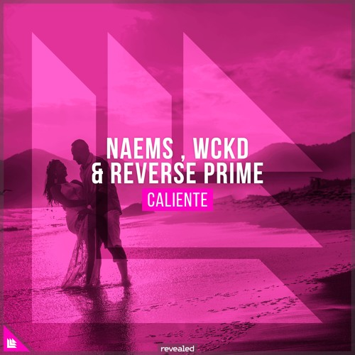 NAEMS, WCKD & Reverse Prime - Caliente [FREE DOWNLOAD]