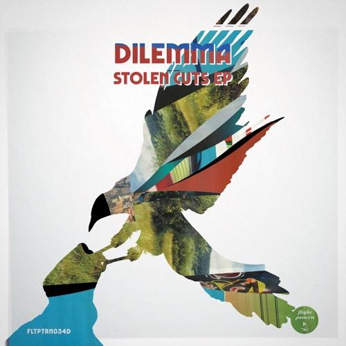 Dilemma - Stolen Cuts [EP] 2019